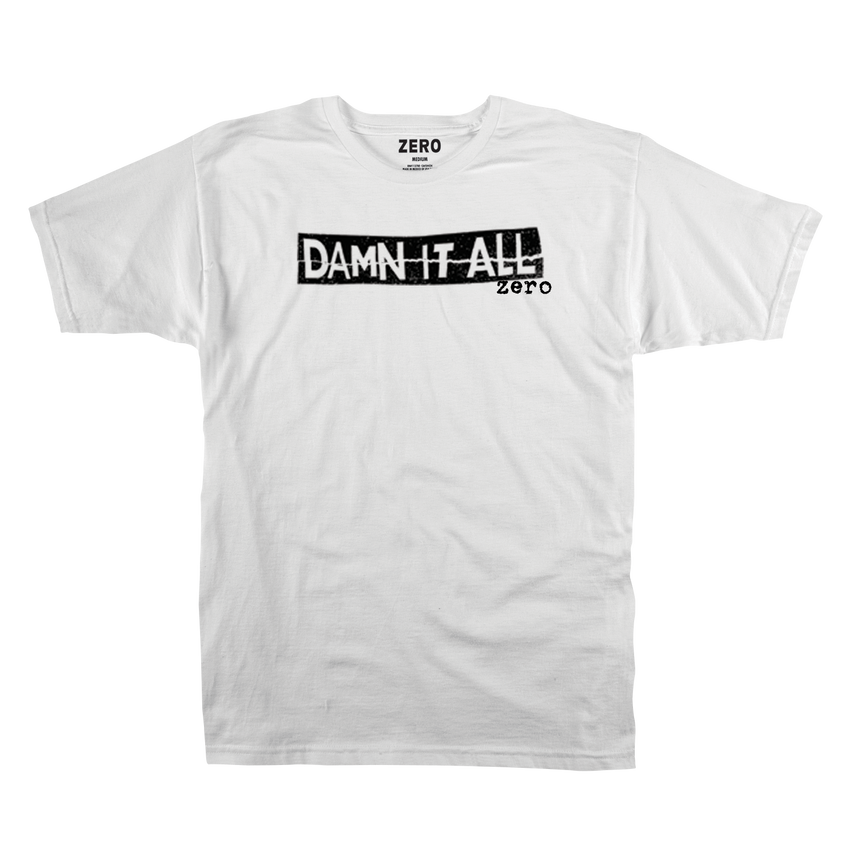 Zero Damn it All white tee