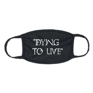 "Zero ""Dying to Live"" face mask"