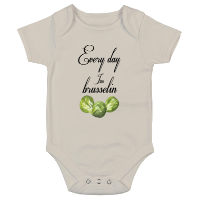 Every Day I'm Brusselin; Baby Bodysuit