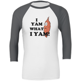 I YAM What I Yam Unisex 3/4 Sleeve T-Shirt