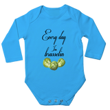 Every Day I'm Brusselin; Long Sleeve Baby Bodysuit
