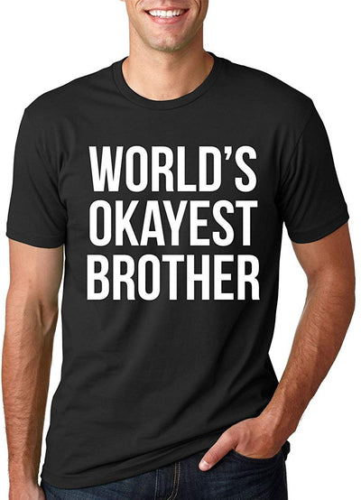 Mens Worlds Okayest Brother Shirt Funny T Shirts Big Brother Sister Gift Idea