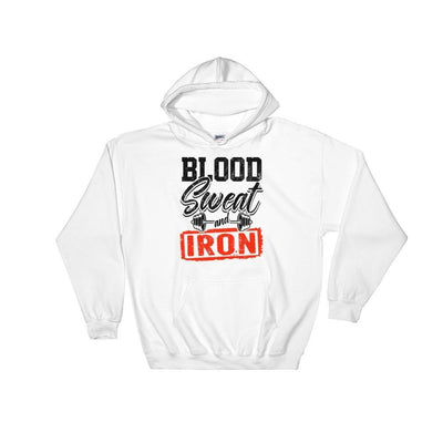 Blood Sweat And Iron Hoodie
