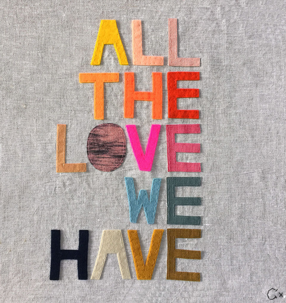 All the Love We Have Embroidery by Rachel Castle. 410mm w x 430mm h