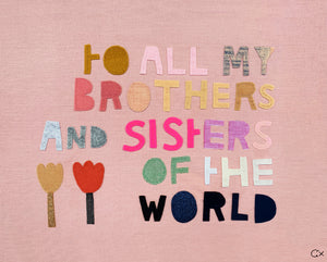 BROTHERS AND SISTERS OF THE WORLD