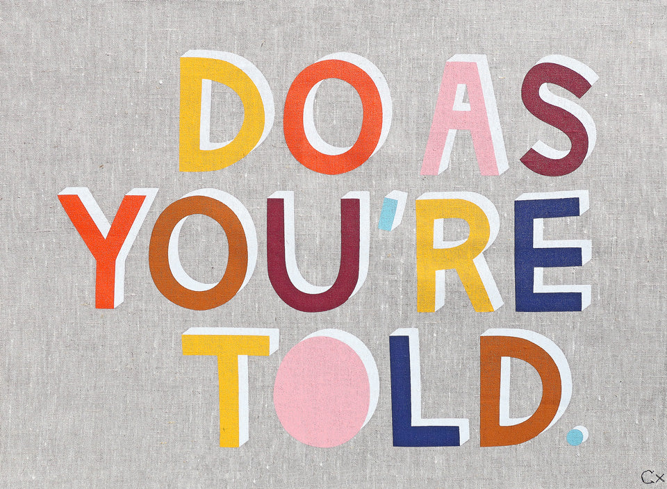 DO AS YOU'RE TOLD ART TEATOWEL