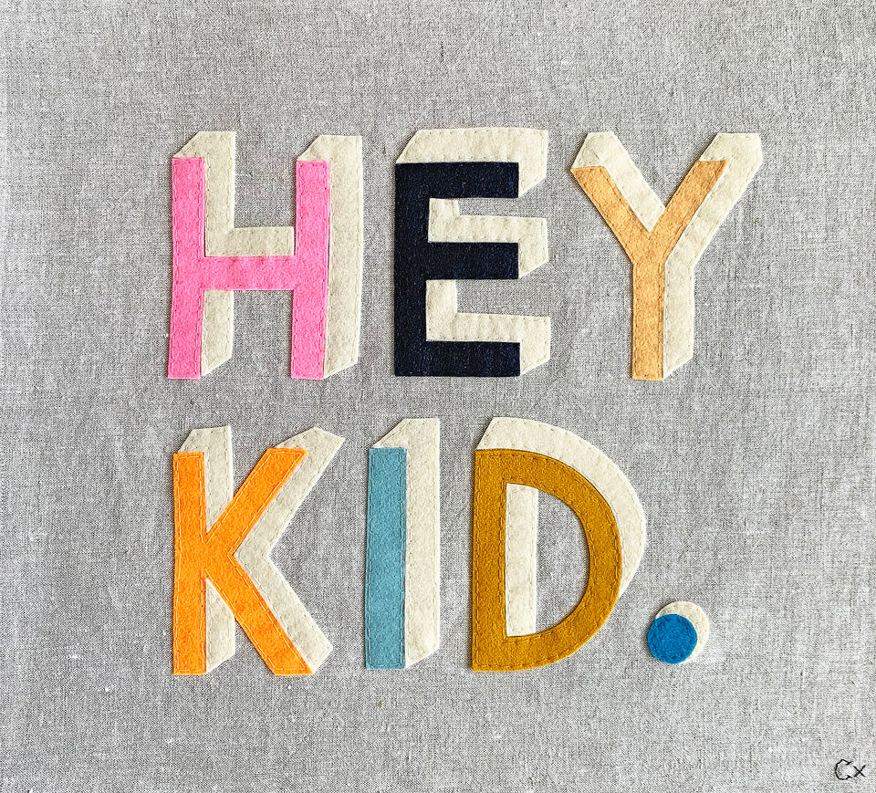 Hey Kid Embroidery by Rachel Castle. 520mm w x 480mm h