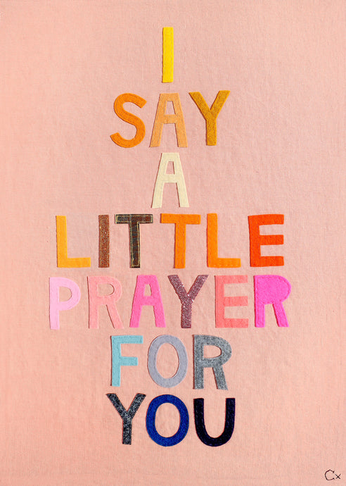 I Say a Little Prayer For You Embroidery by Rachel Castle. 480mm w x 680mm h