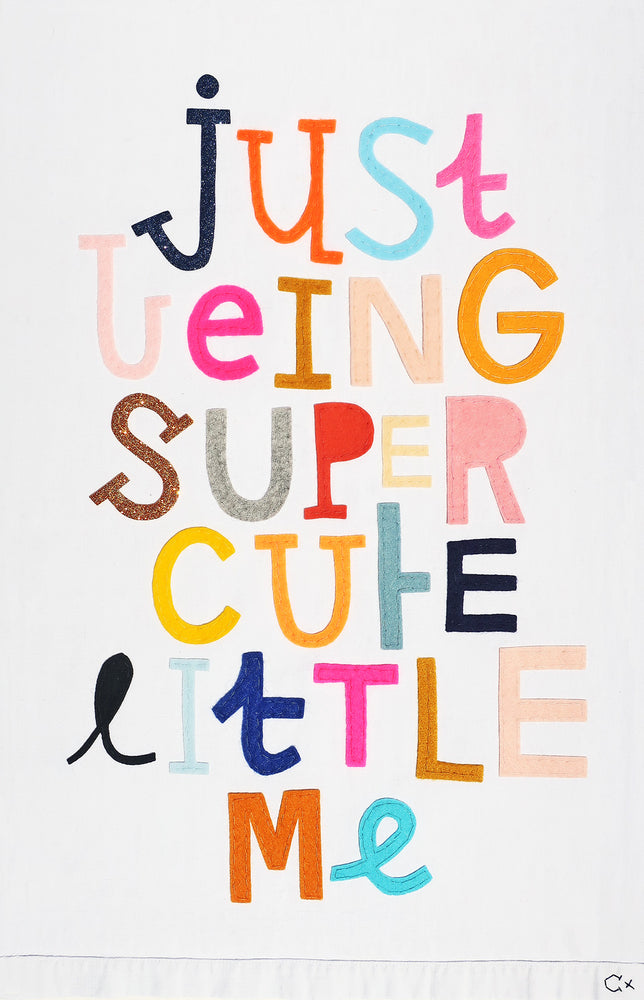 Just Being Super Cute Little Me Embroidery by Rachel Castle. 380mm w x 590mm h