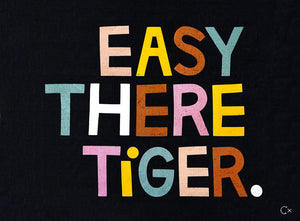 EASY THERE TIGER ART TEATOWEL