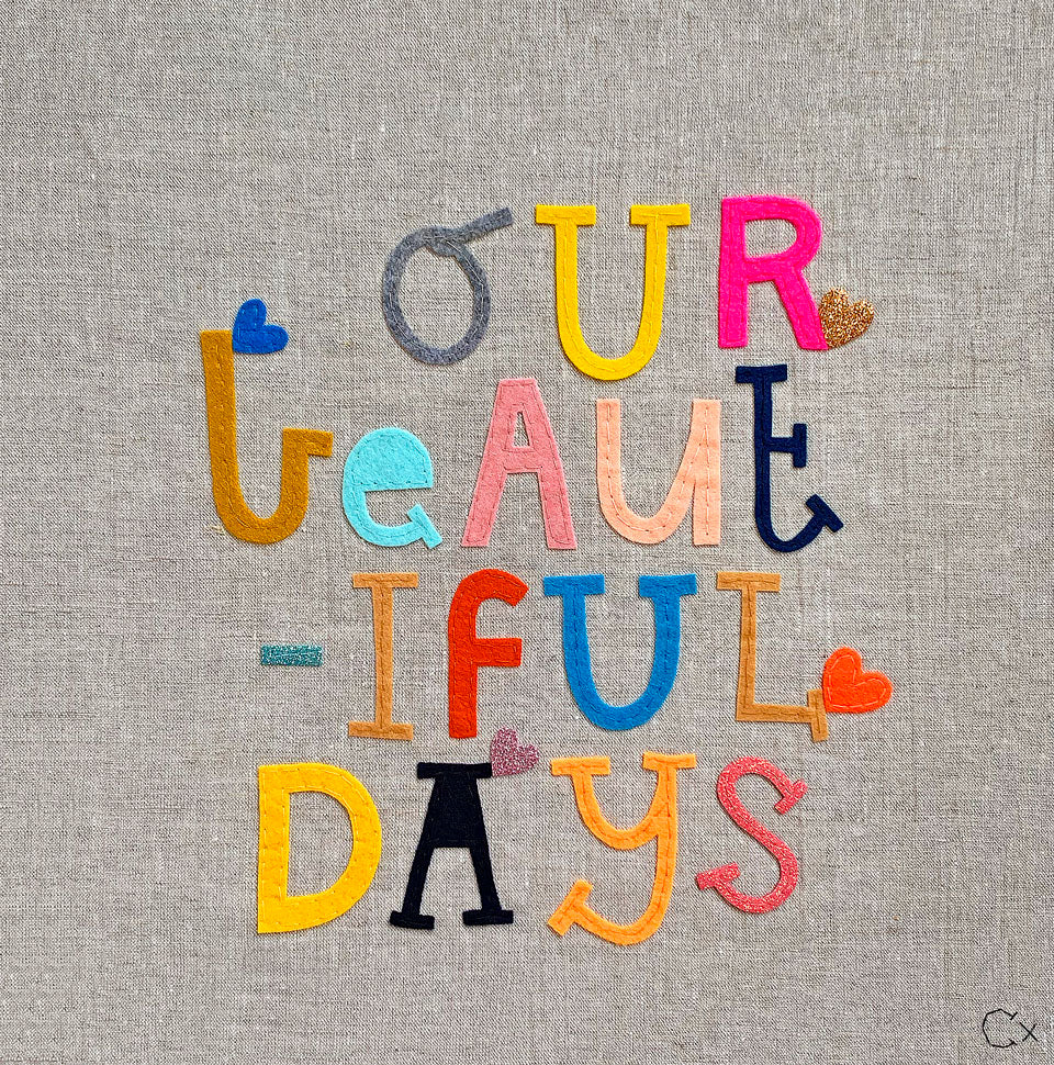 Our Beautiful Days Embroidery by Rachel Castle. 425mm w x 425mm h