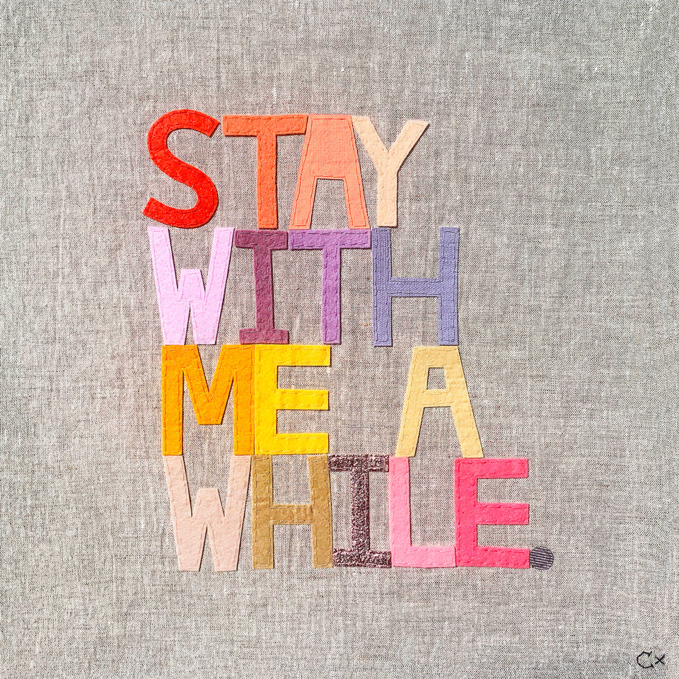 STAY WITH ME A WHILE