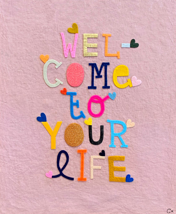 Welcome to Your Life Embroidery by Rachel Castle. 490mm w x 600mm h