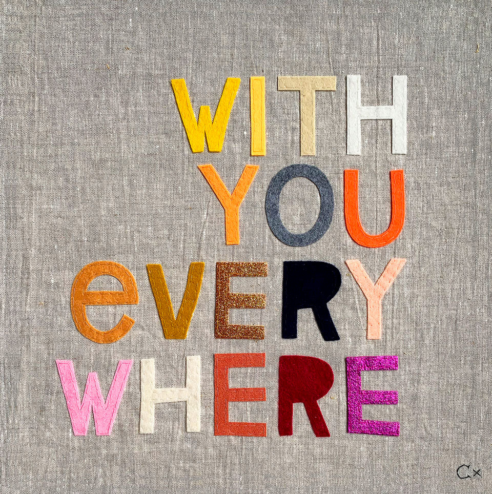 With You Every Where Embroidery by Rachel Castle. 425mm w x 425mm h
