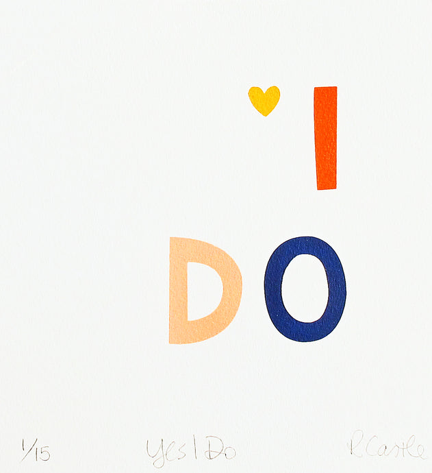Yes I Do Print by Rachel Castle. 250mm w x 270mm h