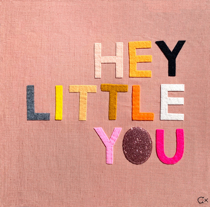 Hey Little You Embroidery by Rachel Castle. 380mm w x 390mm h
