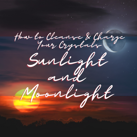 How to Cleanse and Charge Your Crystals - Sunlight and Moonlight