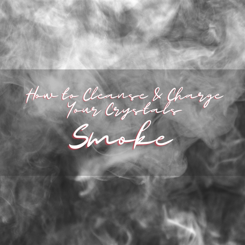 How to Cleanse and Charge Your Crystals - Smoke