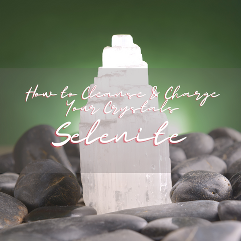 How to Cleanse and Charge Your Crystals - Selenite