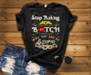 """Stop Asking Why I Am A Bitch....."",  (50% OFF ) FLAT SHIPPING (Special Discount) - LA Shirt Company"