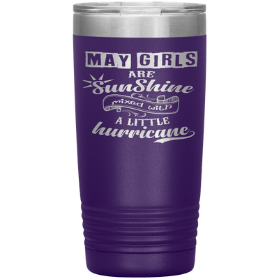 """May Girls are Sunshine Mixed With Little Hurricane""Tumbler. Buy For Family & Friends. Save Shipping. - LA Shirt Company"