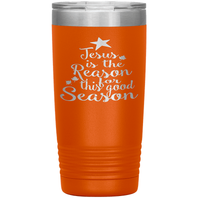 """JESUS IS THE REASON FOR THIS GOOD SEASON"" Tumbler. Buy For Family & Friends. Save Shipping. - LA Shirt Company"