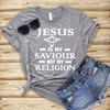 """ Jesus is My Saviour Not My Religion "" 50% Off for Woman's Flat Shipping. - LA Shirt Company"