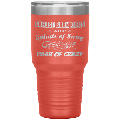 """August Girls Sassy""Tumbler.Buy for friends and family. Save Shipping. - LA Shirt Company"