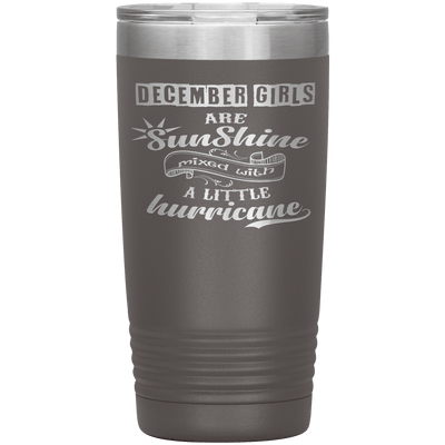 """December Girls are Sunshine Mixed With Little Hurricane""Tumbler. Buy For Family & Friends. Save Shipping. - LA Shirt Company"