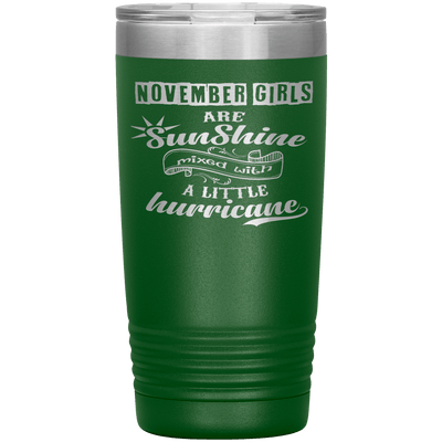 """November Girls are Sunshine Mixed With Little Hurricane""Tumbler. Buy For Family & Friends. Save Shipping. - LA Shirt Company"