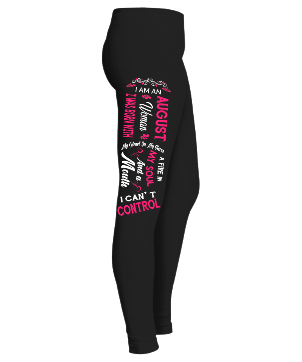 """ August Woman Fire In My Soul, Mouth I Can't Control...  Birthday Month Legging "" 50% Off for B'day Girls. Flat Shipping. - LA Shirt Company"