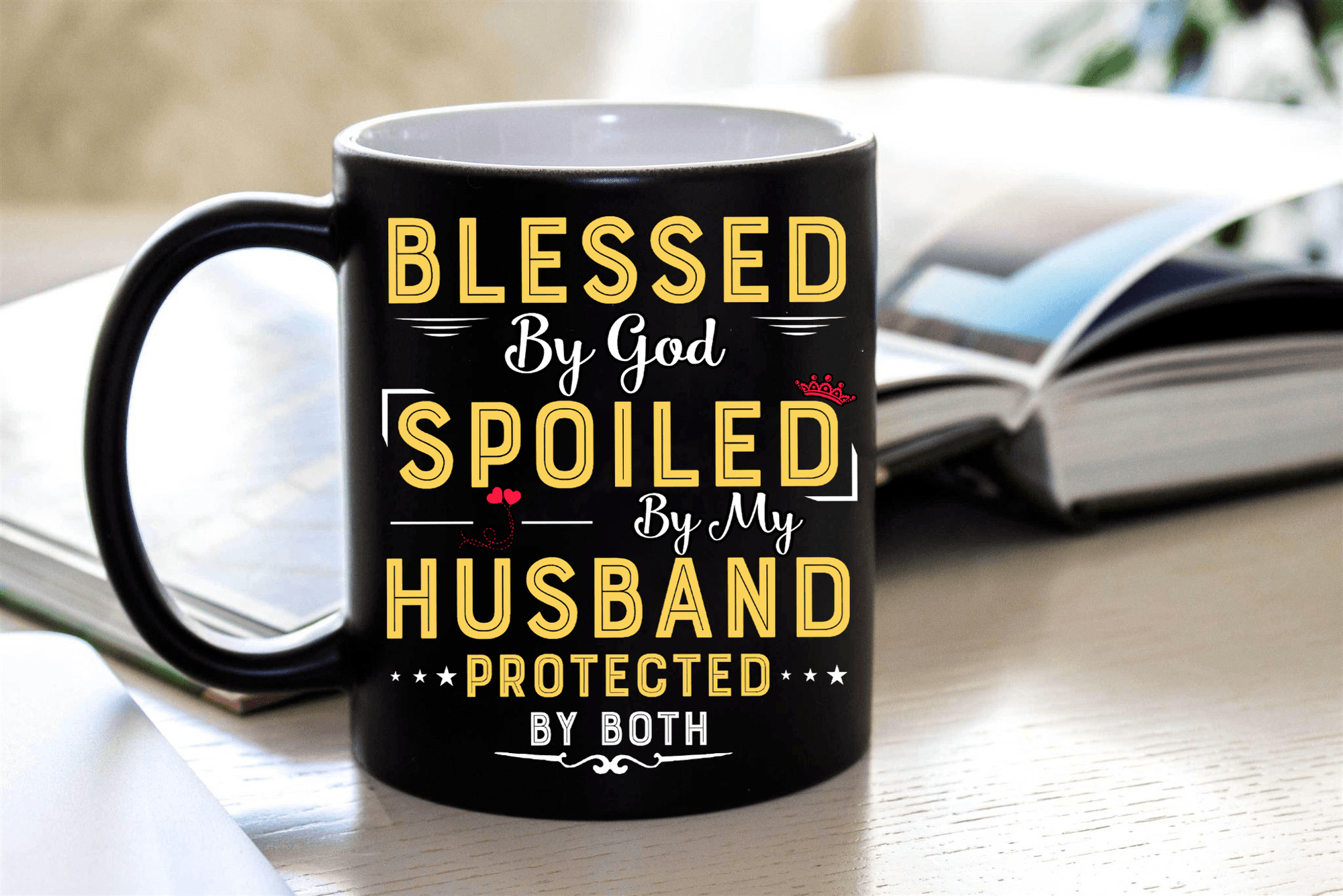 """Blessed By God Spoiled By My Husband Protected By Both"" MUG (50% OFF). Flat Shipping. - LA Shirt Company"