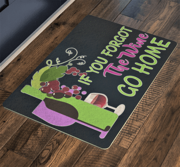 """If You Forgot The Wine Go Home""  Festival Special Doormats Exclusive(FLAT SHIPPING) - LA Shirt Company"