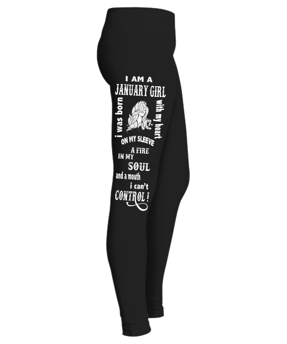 "A Fire In My Soul And A Mouth I Can't Control January Girl....Birthday Legging""50% Off for B'day Girls. Flat Shipping. - LA Shirt Company"