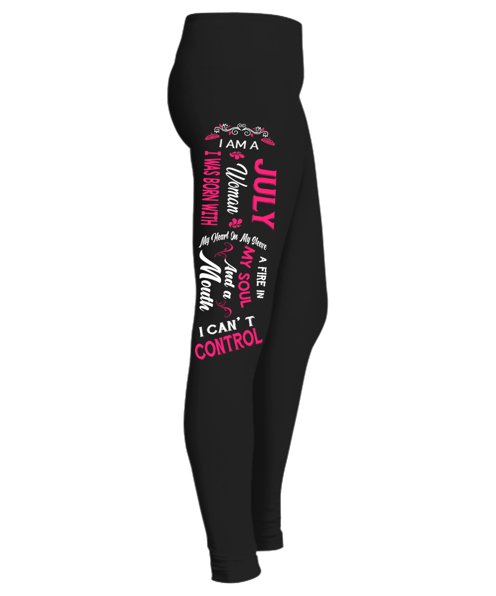 """ July Woman Fire In My Soul, Mouth I Can't Control...  Birthday Month Legging "" 50% Off for B'day Girls. Flat Shipping. - LA Shirt Company"