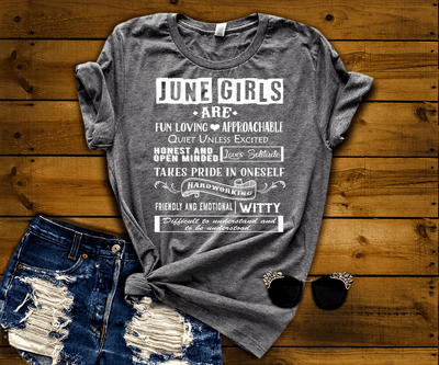 """JUNE GIRLS ARE FUN LOVING, APPROACHABLE, QUIET UNLESS EXCITED 50% Off for B'day Girls. Flat Shipping. - LA Shirt Company"