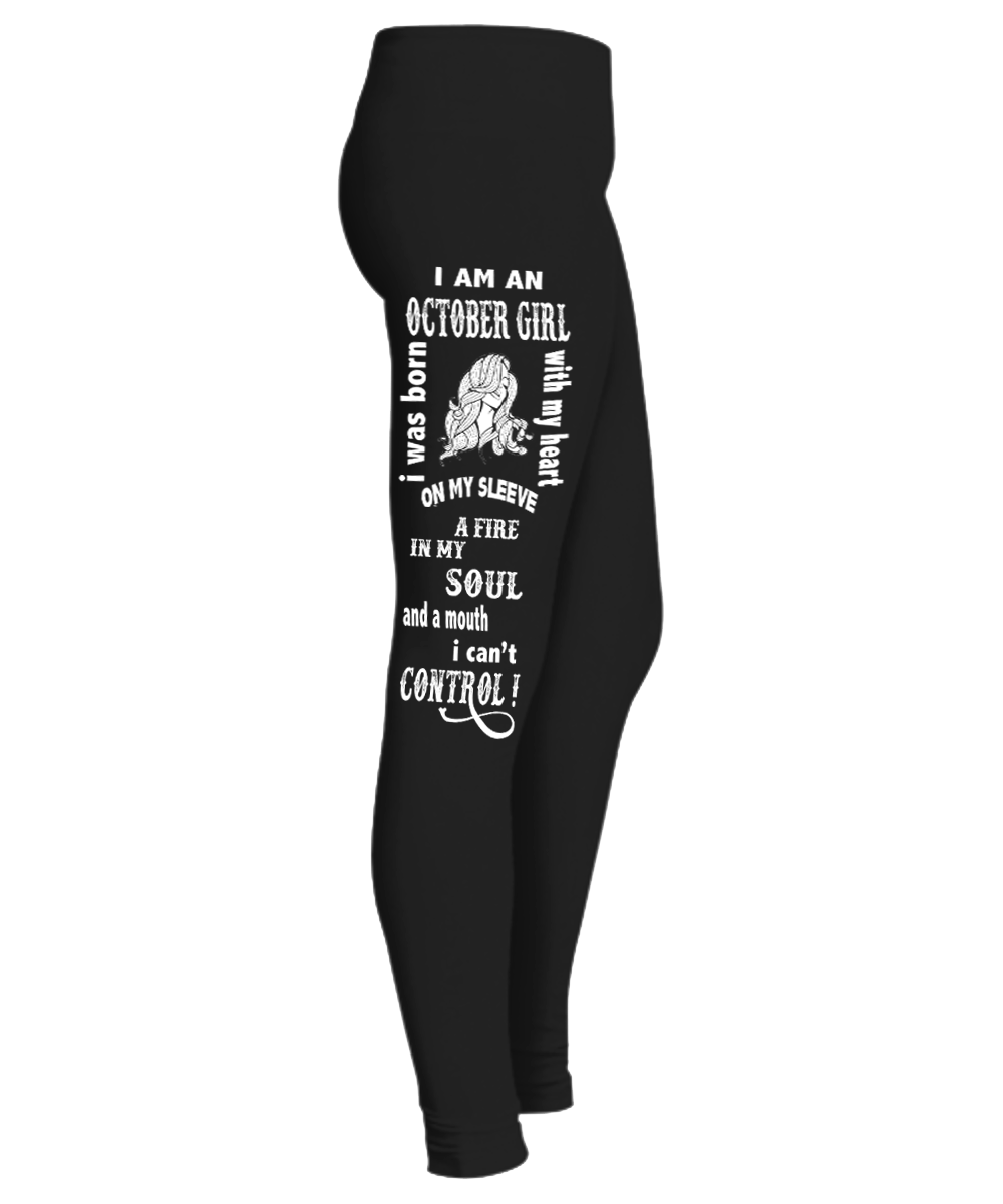 "A Fire In My Soul And A Mouth I Can't Control October Girl....Birthday Legging""50% Off for B'day Girls. Flat Shipping. - LA Shirt Company"