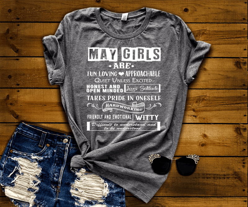 """MAY GIRLS ARE FUN LOVING, APPROACHABLE, QUIET UNLESS EXCITED 50% Off for B'day Girls. Flat Shipping. - LA Shirt Company"