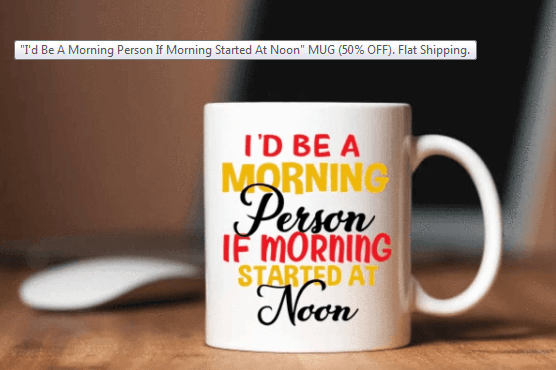 """I'd Be A Morning Person If Morning Started At Noon "" MUG (50% OFF). Flat Shipping. - LA Shirt Company"