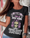 """Walk Away I'M A July Girl I Have Anger Issues""(50% Off for B'day Girls). Flat Shipping. - LA Shirt Company"
