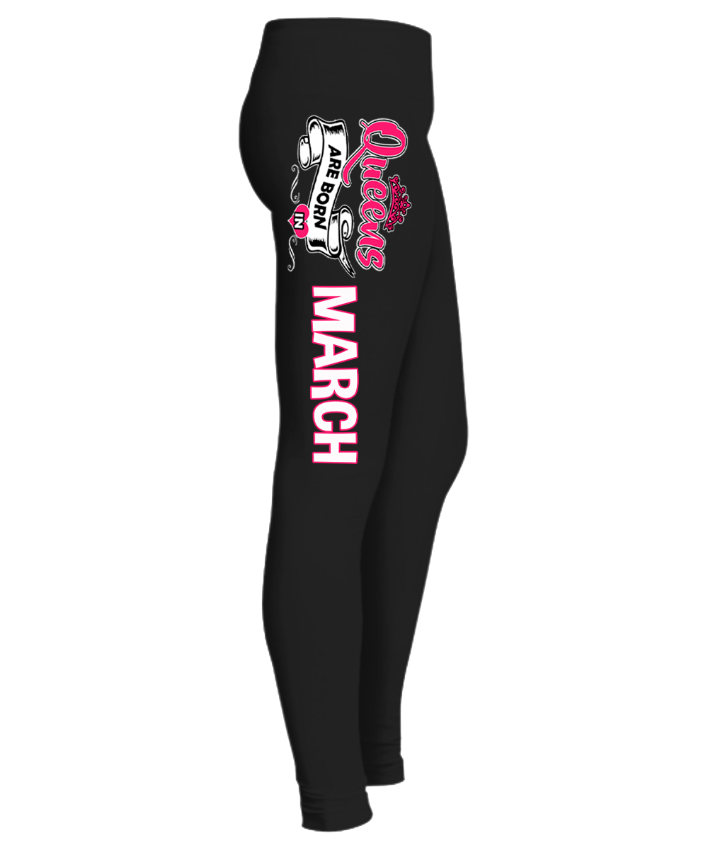 """Queens Are Born In March"" Birthday Month Legging. 50% Off. Flat Shipping. - LA Shirt Company"