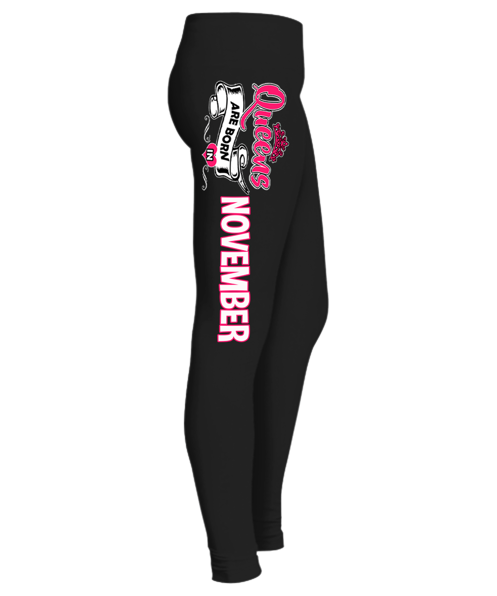 """Queens Are Born In November"" Birthday Month Legging. 50% Off. Flat Shipping. - LA Shirt Company"