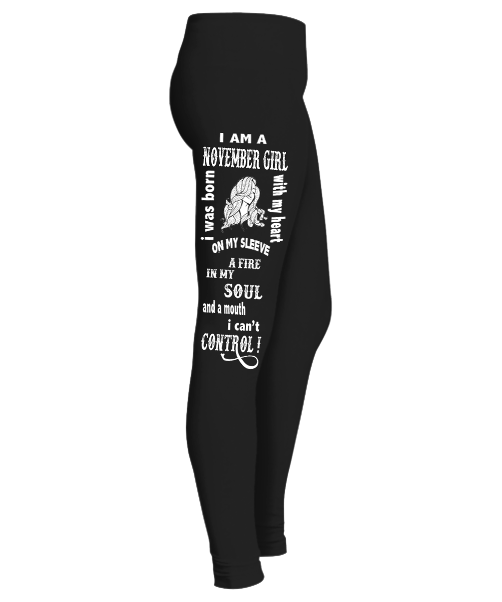 "A Fire In My Soul And A Mouth I Can't Control November Girl....Birthday Legging""50% Off for B'day Girls. Flat Shipping. - LA Shirt Company"