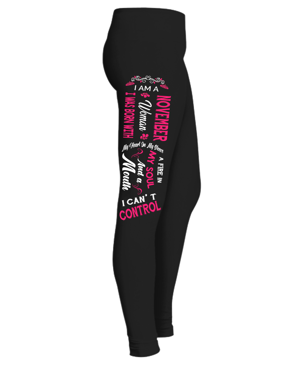 """ November Woman Fire In My Soul, Mouth I Can't Control...  Birthday Month Legging "" 50% Off for B'day Girls. Flat Shipping. - LA Shirt Company"