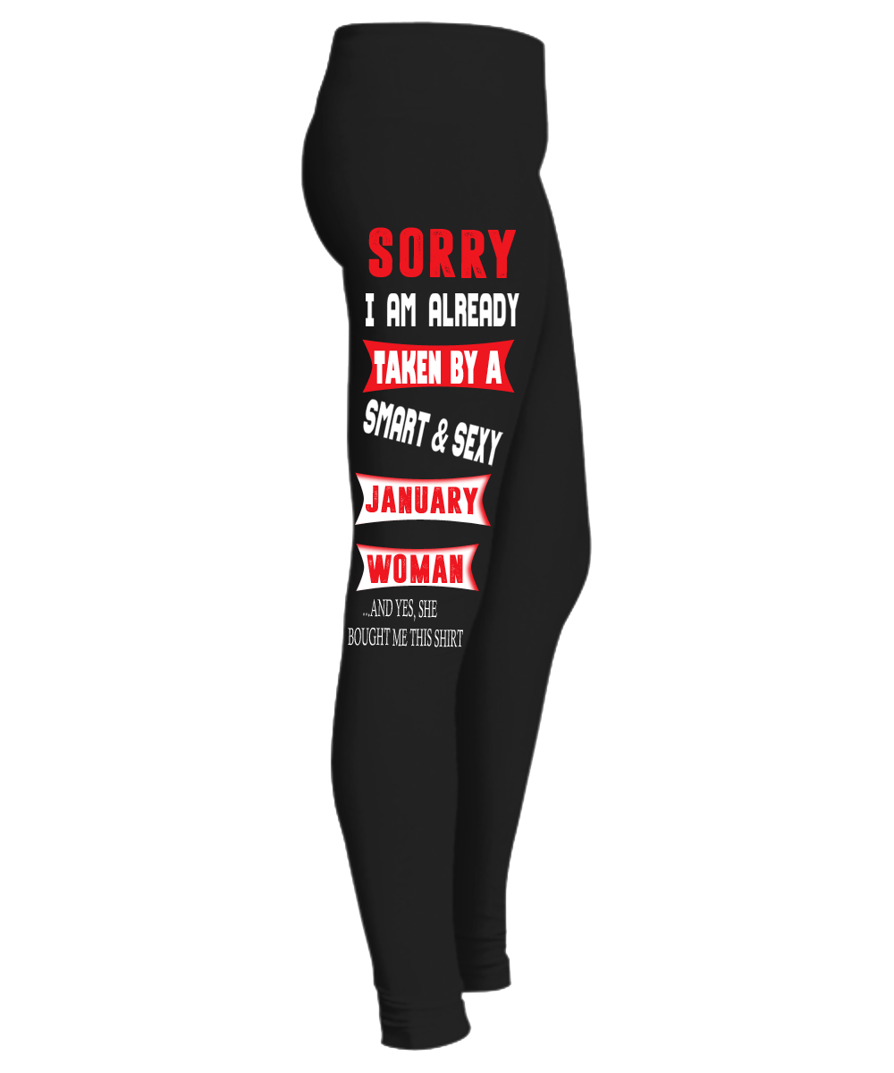 """ SORRY I M ALREADY TAKEN BY A SMART & SEXY JANUARY  WOMAN Birthday Month Legging "" 50% Off for B'day Girls. Flat Shipping. - LA Shirt Company"