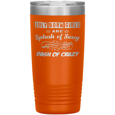 """July Girls Sassy""Tumbler.Buy for friends and family. Save Shipping. - LA Shirt Company"