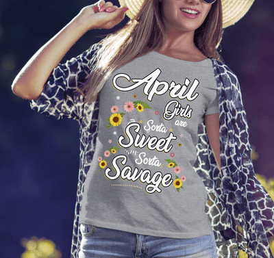 """April Girls Are Sorta Sweet Sorta Savage"",( SHIRT 50% OFF ) FOR WOMAN'S Special Birthday DesignFLAT SHIPPING. - LA Shirt Company"