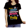 """Nobody Is Perfect, But If You Were Born In April You Are Pretty Damn Close"" 50% Off Today. Flat Shipping - LA Shirt Company"