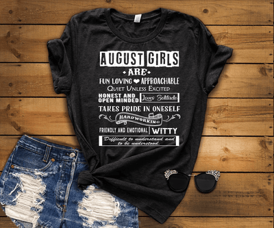 """AUGUST GIRLS ARE FUN LOVING, APPROACHABLE, QUIET UNLESS EXCITED 50% Off for B'day Girls. Flat Shipping. - LA Shirt Company"