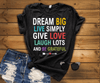 "Dream Big, Live Simply, Give Love & Be Grateful "" 50% Off Flat Shipping. Exclusive Design In Store - LA Shirt Company"